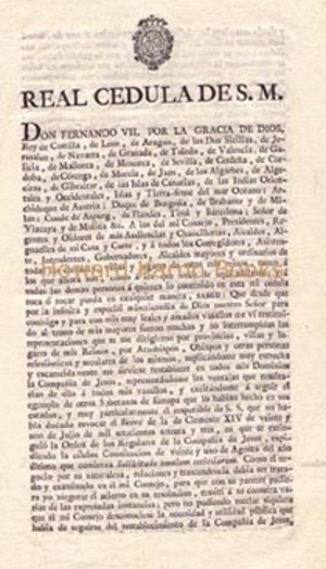 REAL CEDULA DE S.M. [REVOKING THE BRIEF OF CLEMENT XIV OF 21 JULY 1773, THE SOCIETY OF JESUS IS REESTABLISHED IN SPAIN AND HER COLONIES WITH FULL RIGHTS AND RESTITUTION OF PROPERTY]. Fernando VII.