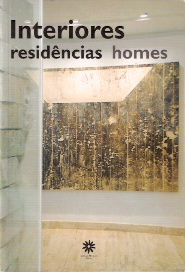 INTERIORES RESIDENCIAS HOMES. Ivan Rezende.