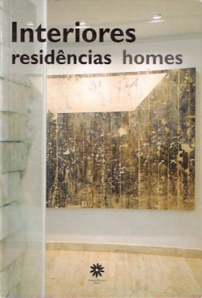 INTERIORES RESIDENCIAS HOMES. Ivan Rezende